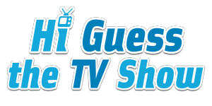 Hi Guess The TV Show Answers | Hi Guess The TV Show Cheats